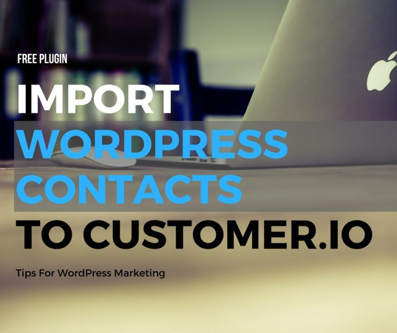 Import WordPress Contacts to Customer.io
